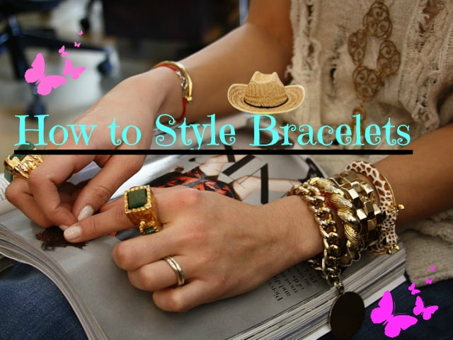 Arm Candy Bracelets - How to style accessoreies