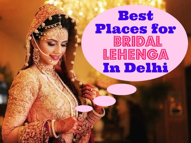 best Places to buy Bridal Lehenga in Delhi