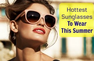 Hottest Trending Sunglasses To wear This Summer - Women