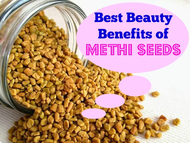 Best Beauty Benefits of Fengureek Or Methis Seeds