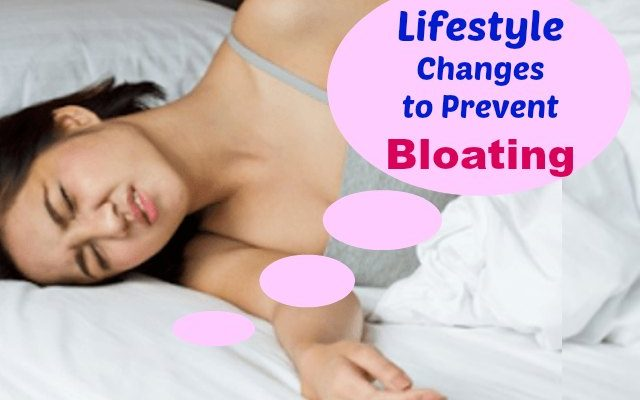 lifestyle Changes to prevent gas and bloating